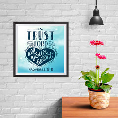 Ezposterprints - Trust In The Lord With All Your Heart - 10x10 ambiance display photo sample