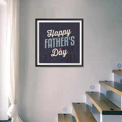 Ezposterprints - Happy Father's Day | Father's Day Posters - 16x16 ambiance display photo sample