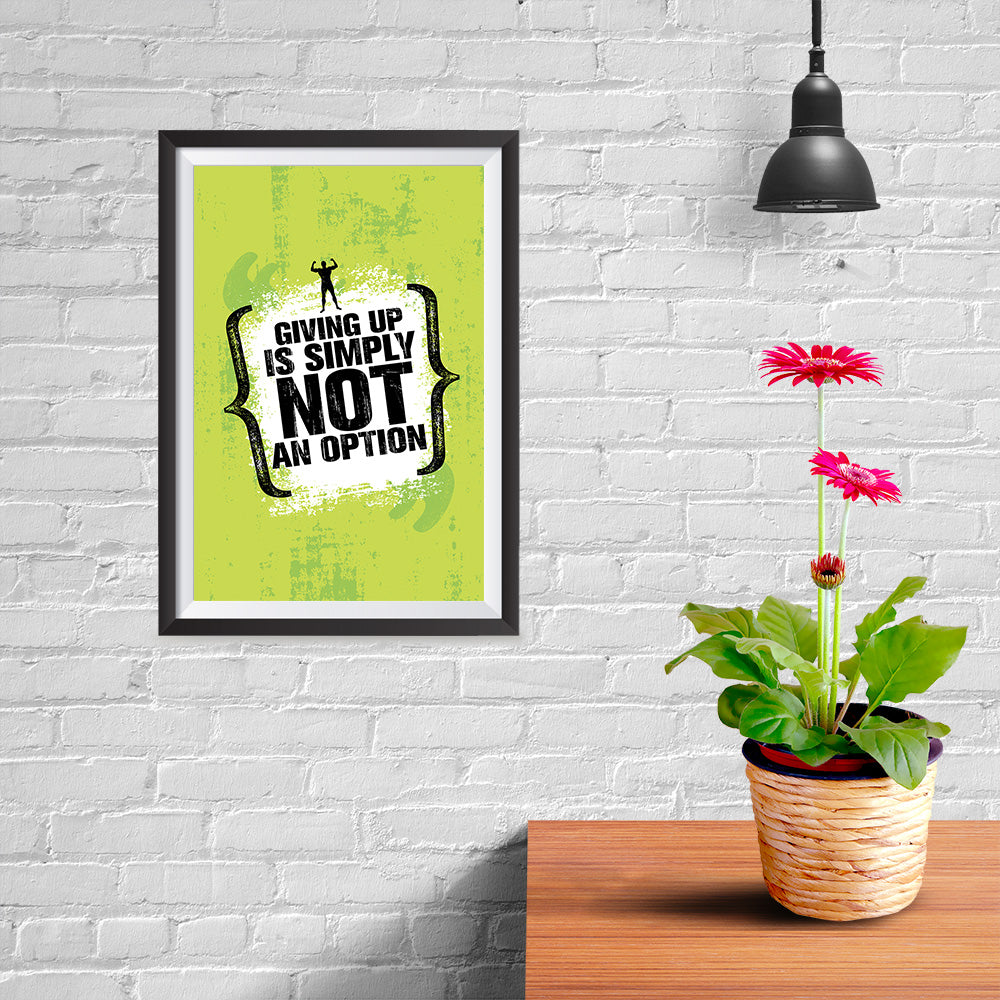 Ezposterprints - Giving Up | Gym Inspiration Motivation Quotes - 08x12 ambiance display photo sample
