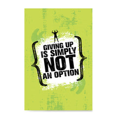 Ezposterprints - Giving Up | Gym Inspiration Motivation Quotes