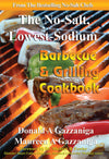 The No-Salt, Lowest-Sodium Barbecue & Grilling Cookbook by Donald & Maureen Gazzaniga - Healthy Heart Market