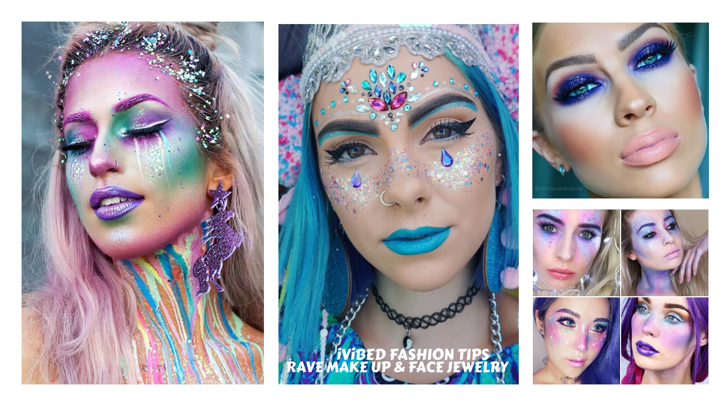 2019 RAVE MAKE UP, RHINESTONE FACE JEWELRY, BODY GLITTER AND PASTIES! FASHION TIPS BY IVIBED