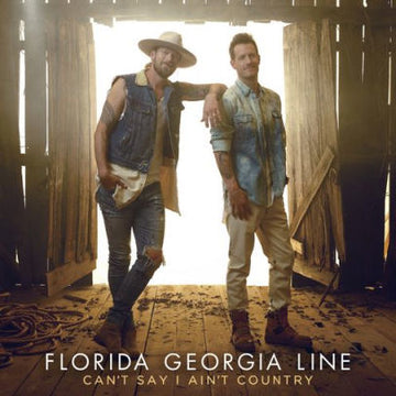 FLORIDA GEORGIA LINE - CAN'T SAY I AIN'T COUNTRY - Vinyl New