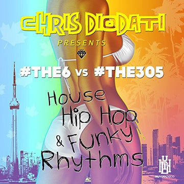#THE6 & #THE305 - HOUSE HIP HOP & FUNKY RHYTHMS (CHRIS DIO - CD New