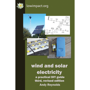 Wind & Solar Electricity: a practical DIY guide 3rd, rev
