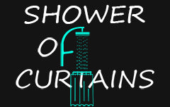 Shower of Curtains