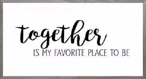 Framed Art-Together Is My Favorite Place (White) (
