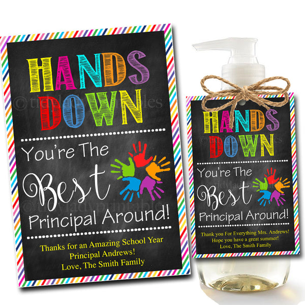 EDITABLE Soap Label Tags, End of School Year Principal Gift INSTANT DOWNLOAD Printable Teacher Appreciation Hands Down Best Principal Around