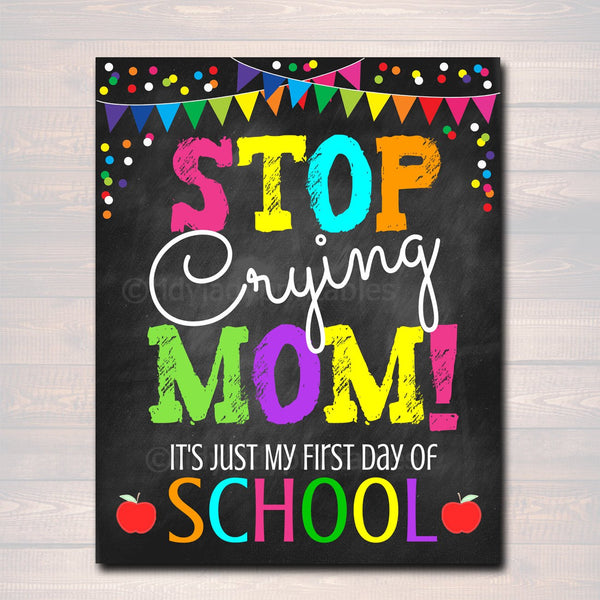 Stop Crying Mom, Back to School Photo Prop, Pre-K/Kindergarten School Chalkboard Signs, 1st Day of School Funny Mom Prop, INSTANT DOWNLOAD