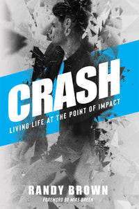 Crash: Living Life at the Point of Impact