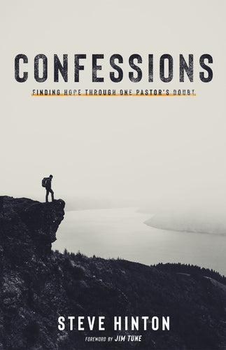 Confessions: Finding Hope through One Pastor's Doubt
