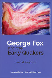 George Fox and the Early Quakers