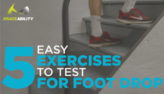 The Foot Drop Test: 5 Easy Exercises for the Diagnosis of Early Drop Foot Signs