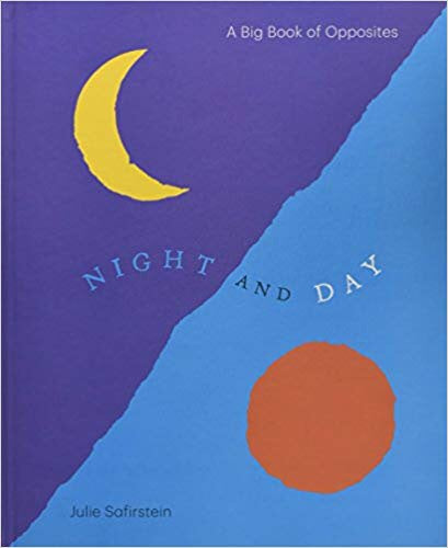 Night and Day - A Big Book of Opposites