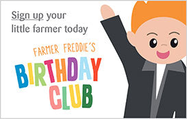 Sign up your little farm today: Farmer Freddie's Birthday Club