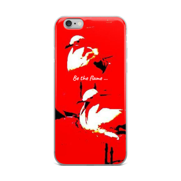 BE THE FLAME IPHONE CASE