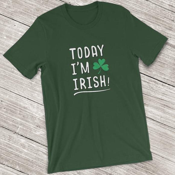 Today I'm Irish Short-Sleeve Shirt for Men & Women (Adult) Forest / S