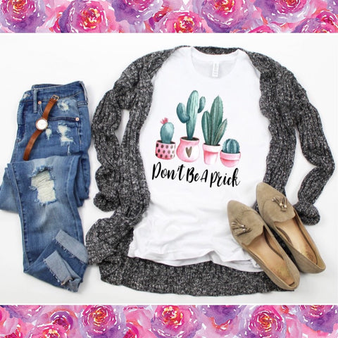 Don't Be A Prick Bella Canvas Cactus Graphic Tee