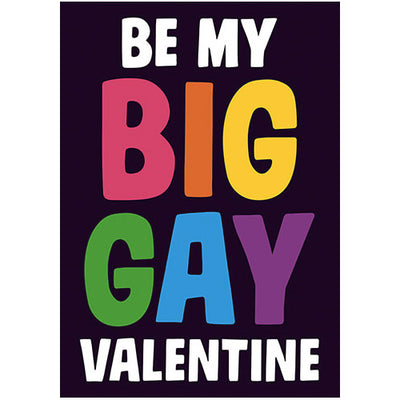 Be My Big Gay Valentine Gay Valentines Card