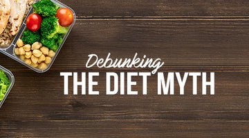 Debunking the Diet Myth