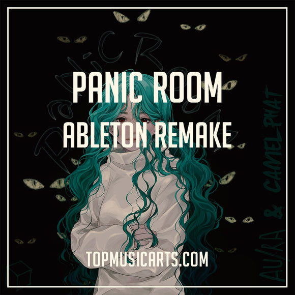 Au/Ra CamelPhat - Panic Room Ableton Remake (Full Project)
