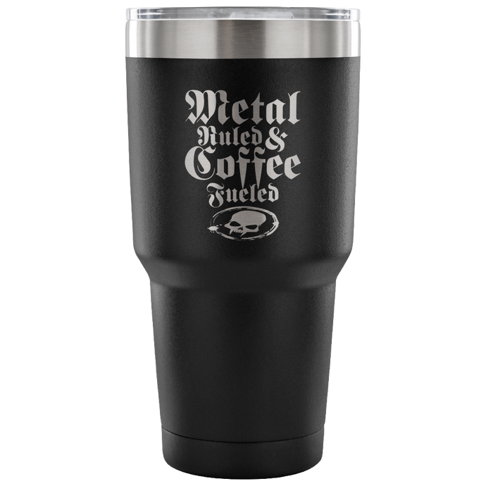 Metal Ruled & Coffee Fueled 30 Ounce Tumbler