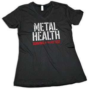 "Women's ""Metal Health: Survival of the Fittest"" V-Neck Shirt"