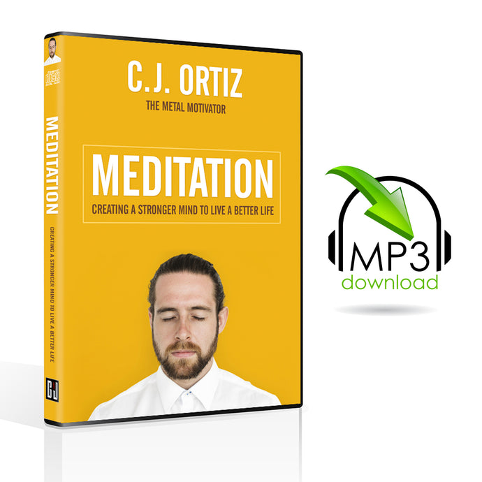 Meditation: Creating a Stronger Mind to Live a Better Life (5 MP3s)