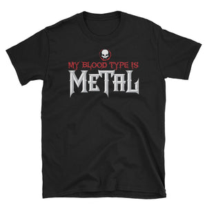 My Blood Type is Metal Short-Sleeve T-Shirt