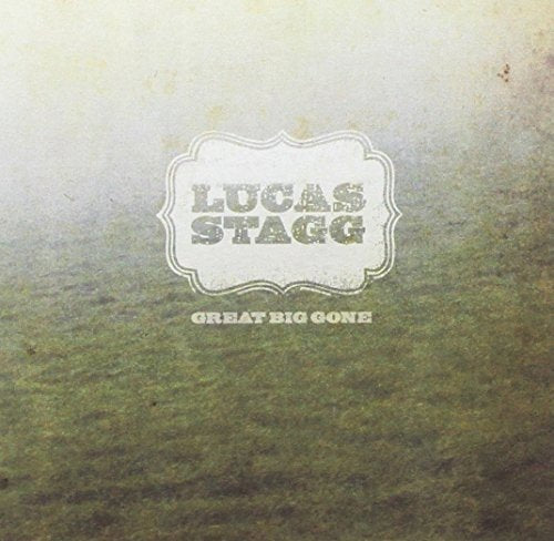Lucas Stagg - Great Big Gone CD