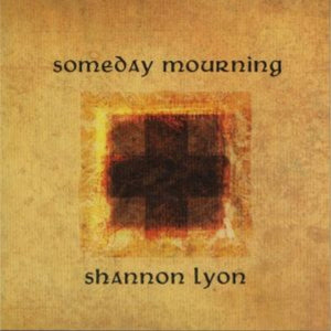 Shannon Lyon - Someday Mourning CD