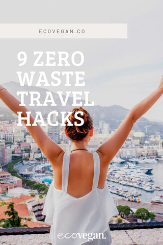 9 Zero Waste Travel Hacks