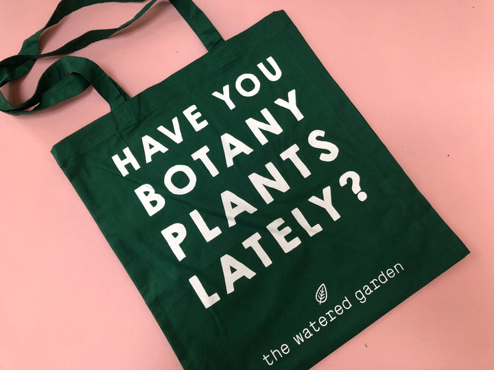 Cotton Tote Bag - Have You Botany Plants Lately?