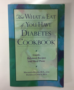 The What to Eat if You Have Diabetes Cookbook