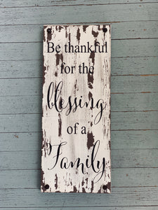 Be Thankful For The Blessing Of A Family Sign
