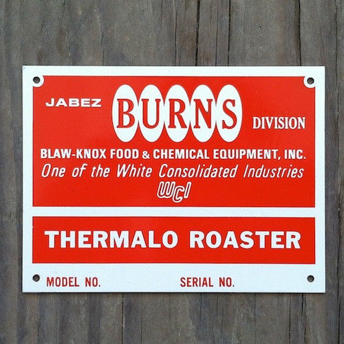 BURNS EQUIPMENT THERMALO ROASTER Metal Sign 1950s