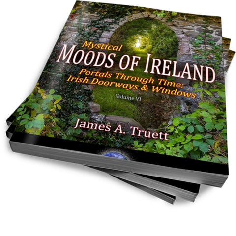 Image of Coffee Table Book: Mystical Moods of Ireland, Vol. VI-Portals Through Time: Irish Doorways & Windows Book Moods of Ireland