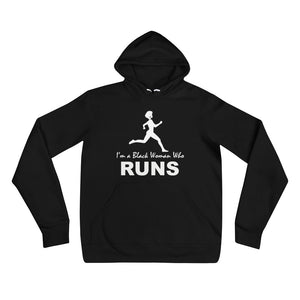 I'm a Black Woman Who Runs Hoodie