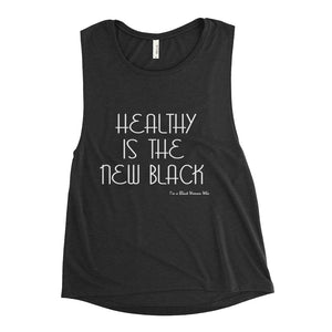Healthy is the new Black Ladies' Muscle Tank