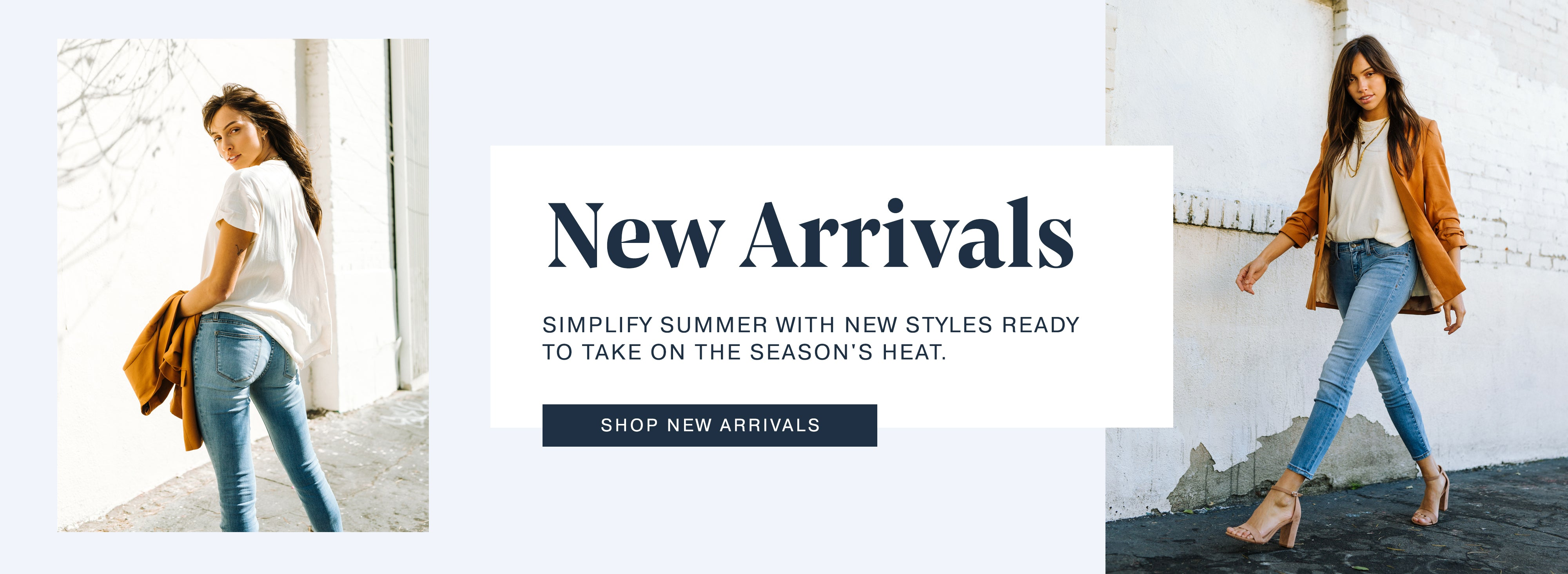 Shop new arrivals to simplify summer and take on the heat.