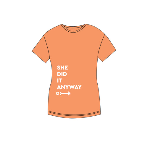 She Did It Anyway T-shirt - Sunrise