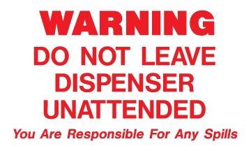 "Decal- ""Warning Do Not Leave Dispenser Unattended"""
