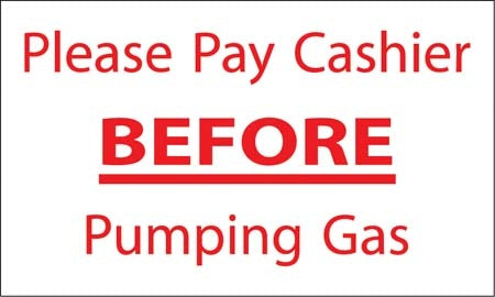 """Please Pay Cashier Before Pumping Gas"" Decal"