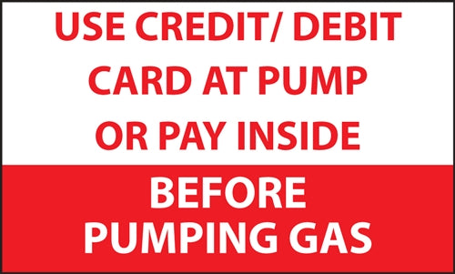 """Use Credit/Debit or Pay at the Pump"" Decal"
