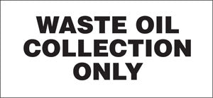 "Decal- ""Waste Oil Collection Only"""