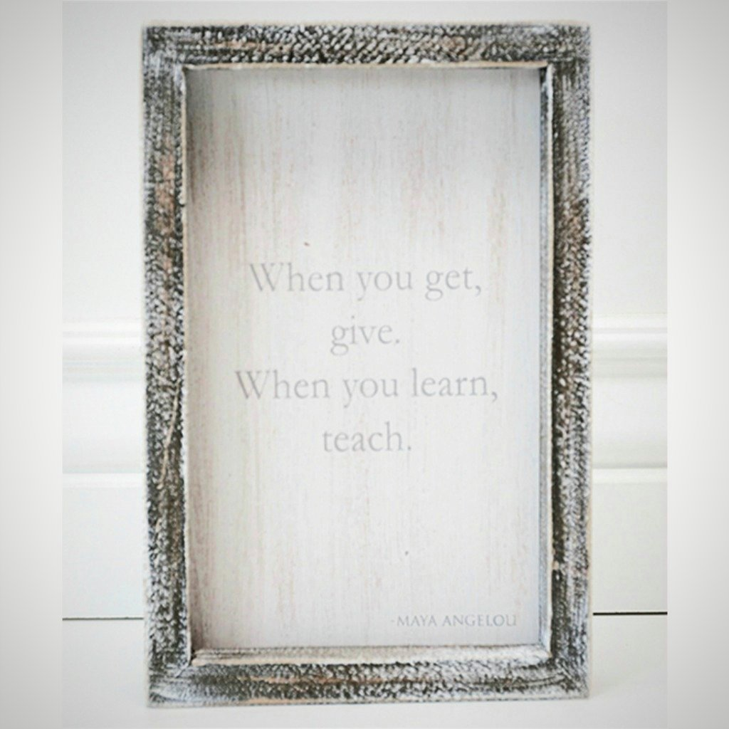 """When You Get, Give...."" - 5"" x 8"" x 1.5"" Wood Frame"