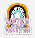 "Weird Mother Rainbow vinyl sticker, 2.51"" x 3"" inches"