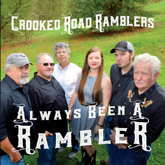 CROOKED ROAD RAMBLERS 'Always Been A Rambler' CRR-2017-CD