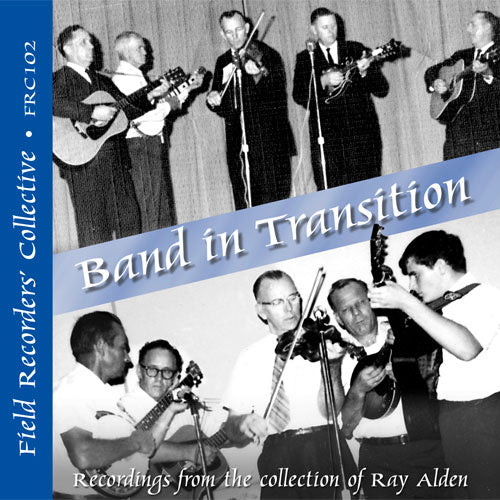 BAND IN TRANSITION 'The Field Records' Collective - Recordings from the Collection of Ray Alden'  FRC-102-CD