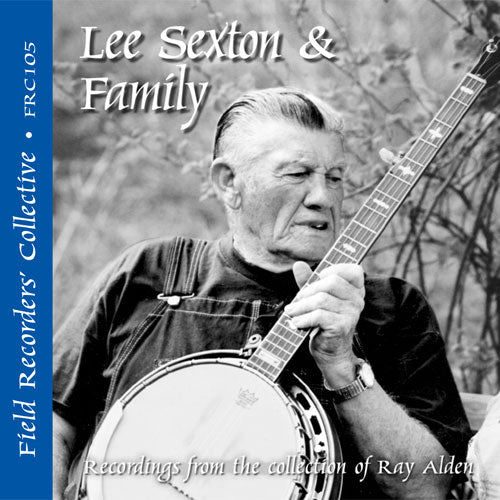 LEE SEXTON 'The Field Recorders' Collective - Recordings from the Collection of Ray Alden' FRC-105-CD